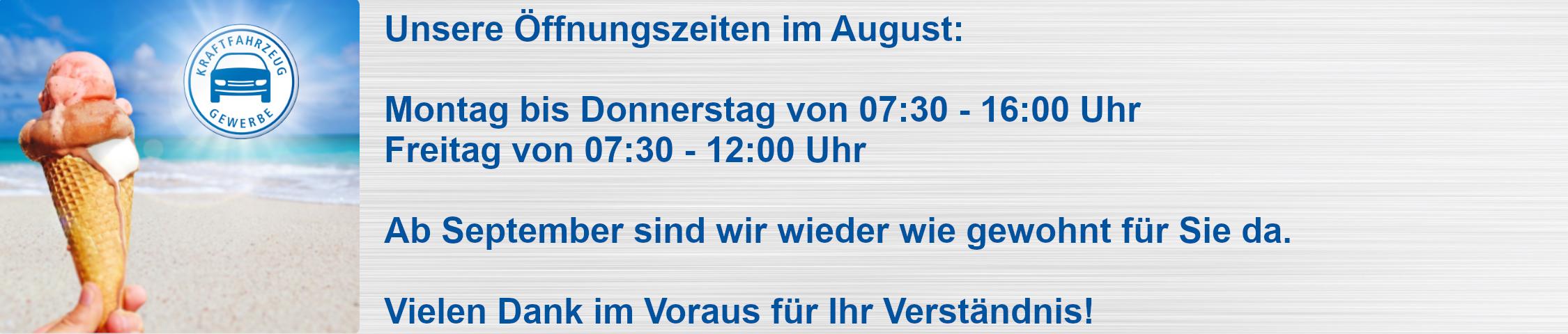 Öffnungszeiten im August